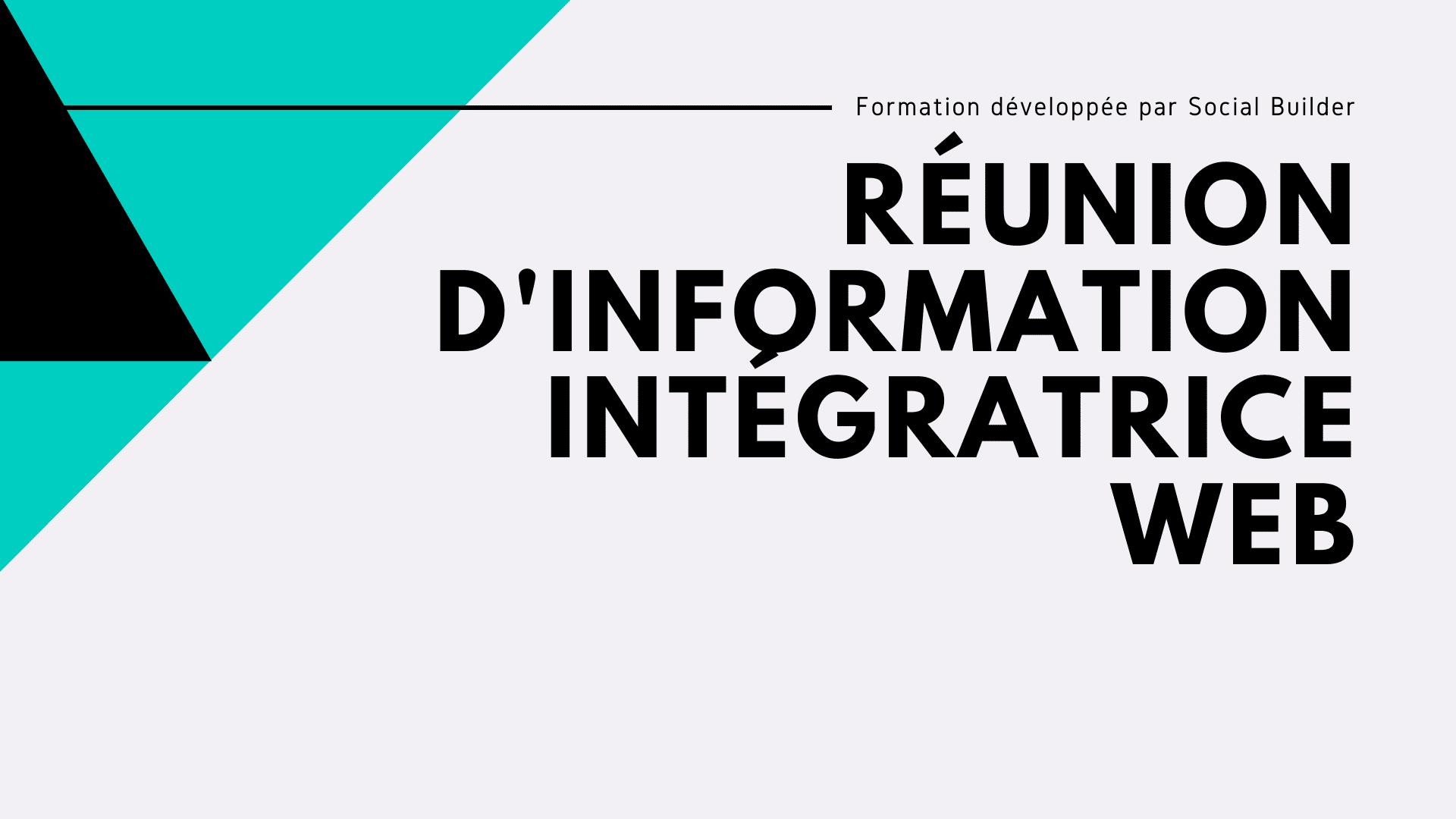 Réunion d'information métier Intégratrice Web formation Social Builder