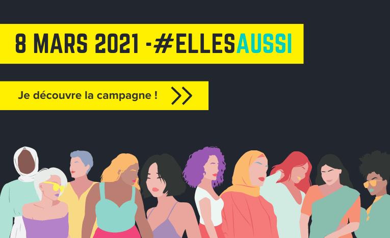 Camapgne #EllesAussi - 8 mars 2021 - journée des droits des femmes
